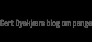 Gert Dyekjærs blog om penge
